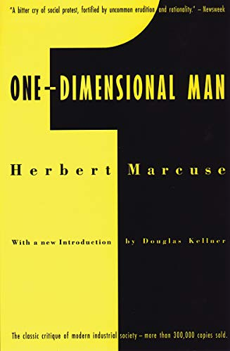 One-Dimensional Man: Studies in the Ideology of Advanced Industrial Society, 2nd Edition (Social Psychology And Human Nature 2nd Edition)