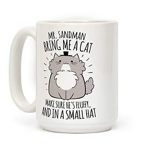 LookHUMAN Mr. Sandman, Bring Me A Cat White 15 Ounce Ceramic Coffee Mug