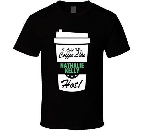 I Like My Coffee Like NATHALIE KELLY Hot Funny Female Celeb Cool Fan T Shirt L Black - Nathalie Kelly