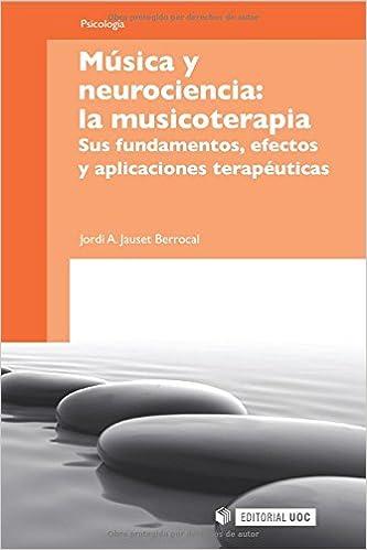 Descarga gratuita de libros de internet. Música y neurociencia: la musicoterapia (Manuales) 849788762X in Spanish PDF MOBI