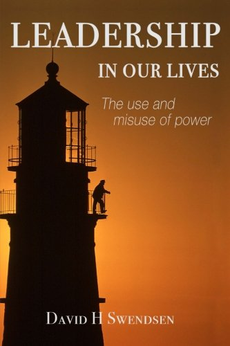 Download Leadership in Our Lives: The use and misuse of power ebook