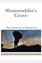 [(Shamsuddin's Grave : The Story of a Homeless)] [By (author) Paromita Goswami] published on (January, 2015) Paperback