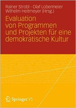 Evaluation von Programmen und Projekten für Eine Demokratische Kultur (German Edition)