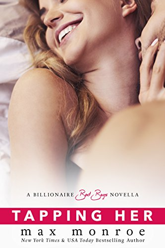 Tapping Her: A Billionaire Bad Boys Novella (Book 1.5) (Bad Boy Billionaires)