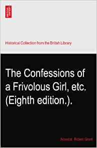 The Confessions of a Frivolous Girl, etc. (Eighth edition.).: Novelist