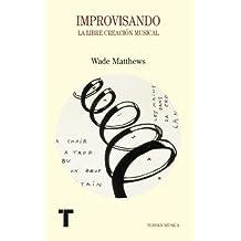 Improvisando: La libre creación musical (Turner Música) (Spanish Edition)