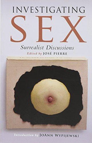 Investigating Sex: Surrealist Discussions