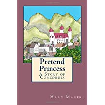 Pretend Princess: A Story of Concordia (Volume 1)