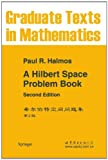 A Hilbert Space Problem Book, P. R. Halmos, 1468493329