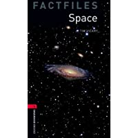 Space (Oxford Bookworms Library. Factfiles, Stage 3)