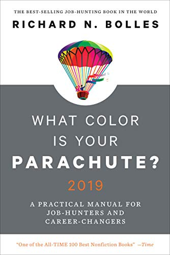 What Color Is Your Parachute? 2019: A Practical Manual for Job-Hunters and Career-Changers -
