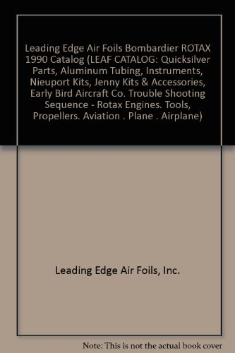 Leading Edge Air Foils Bombardier Rotax 1990 Catalog  Leaf Catalog  Quicksilver Parts  Aluminum Tubing  Instruments  Nieuport Kits  Jenny Kits   Accessories  Early Bird Aircraft Co  Trouble Shooting Sequence   Rotax Engines  Tools  Propellers  Aviation   Plane   Airplane