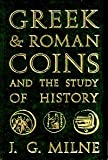 Greek and Roman Coins and the Study of History, J. G. Milne, 0916710807