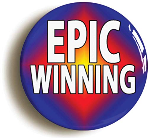 Epic Winning Funny Button Pin (Size is 1inch Diameter)]()
