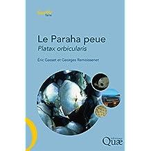 Le Paraha peue, Platax orbicularis: Biologie, pêche, aquaculture et marché (Savoir faire) (French Edition)