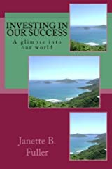 Investing in our success: A glimpse into our world Paperback