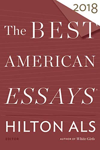 Best American Essays 2018 (The Best American Series ®)