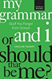 img - for My Grammar and I or Should That Be Me?( How to Speak and Write It Right)[MY GRAMMAR & I OR SHOULD THAT][Paperback] book / textbook / text book
