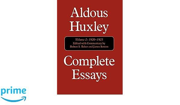 complete essays aldous huxley aldous huxley robert s  complete essays aldous huxley 1920 1925 aldous huxley robert s baker james sexton 9781566633222 literature