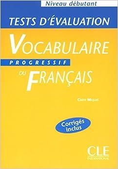 Vocabulaire Progressif Du Francais Tests D'Evaluation (Beginner) (French Edition)