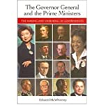 Front cover for the book The Governor General And the Prime Ministers: The Making And Unmaking of Governments by Edward McWhinney