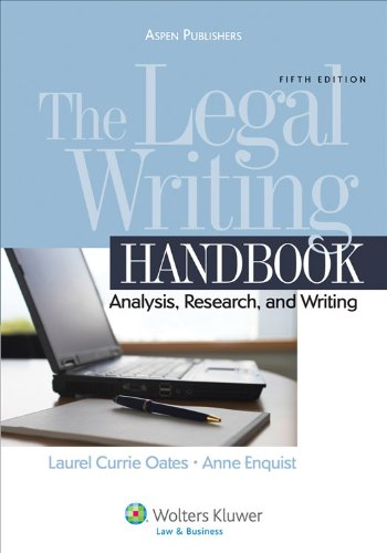 The Legal Writing Handbook: Analysis, Research and Writing, 5th Edition