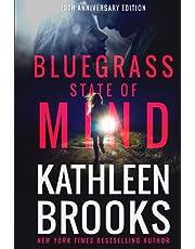 Bluegrass State of Mind: Ten Year Anniversary Hardcover Edition (Bluegrass Series)