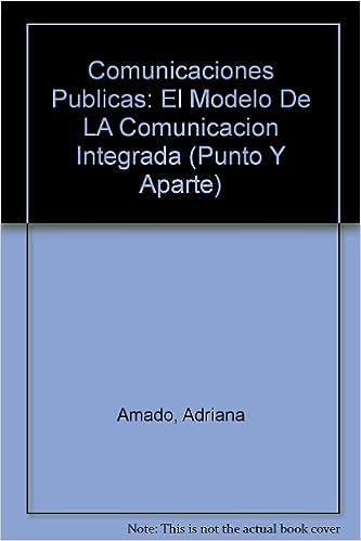 Comunicaciones Publicas: El Modelo De LA Comunicacion Integrada (Punto Y Aparte)