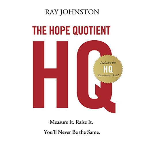 The Hope Quotient: Measure It. Raise It. You'll Never Be the Same. Audiobook [Free Download by Trial] thumbnail