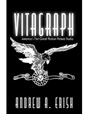 Vitagraph: America's First Great Motion Picture Studio