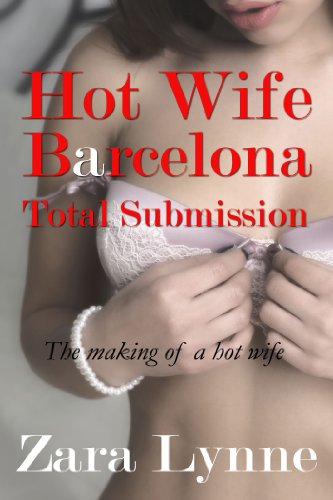 Hot-Wife-in-Barcelona-Total-Submission-Hot-Wife-in-Europe-series-a-collection-of-erotic-short-stories-about-hot-wives-and-hotwifing-Book-2