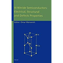 III-Nitride Semiconductors: Electrical, Structural and Defects Properties