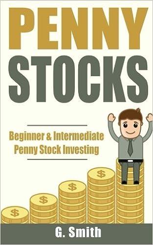 Penny Stocks: Beginner & Intermediate Penny Stock Investing: G
