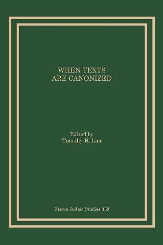 Book cover from When Texts Are Canonized (Brown Judaic Studies) by Timothy H. Lim