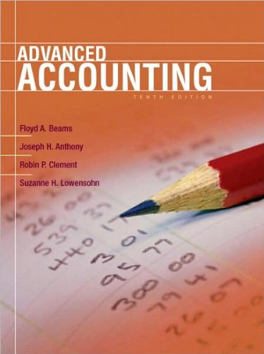 F. A. Beams's,R. P. Clement's,J. H. Anthony's, S. Lowensohn's 10th(tenth) Edition (Advanced Accounting (10th Edition) (Hardcover))(2008)