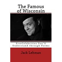 The Famous of Wisconsin: Five Famous People You Get to Know through Poems