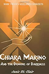 Chiara Marino and the Demons of Darkness: Book Two of Freelance Exorcists Paperback