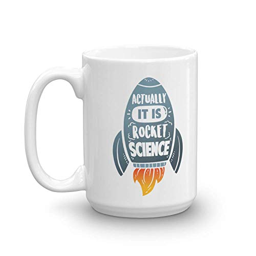 Actually, It Is Rocket Science Spacecraft Ship Print Coffee & Tea Gift Mug Cup & Cool Gifts For A Rocketry Scientist, Technician, Rocketeer, Aerospace Engineer, Engineering & Astronaut (15oz)