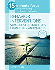 15-Minute Focus: Behavior Interventions: Strategies for Educators, Counselors, and Parents: Brief Counseling Techniques That Work