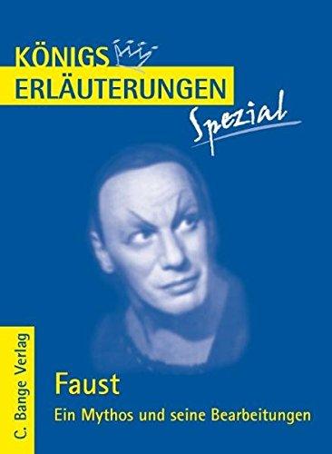 Königs Erläuterungen Spezial: Faust. Ein Mythos und seine Bearbeitungen