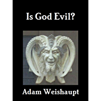 Is God Evil? (The Anti-Christian Series Book 3)