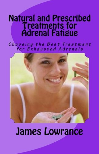 Natural Prescribed Treatments Adrenal Fatigue