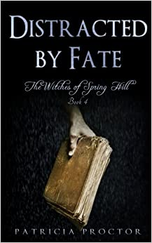 Book Distracted by Fate: Volume 4 (Witches of Spring Hill)