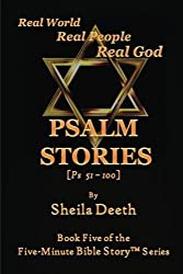 Psalm Stories: Psalms 51-100 (Five-Minute Bible Story Series) (Volume 5)