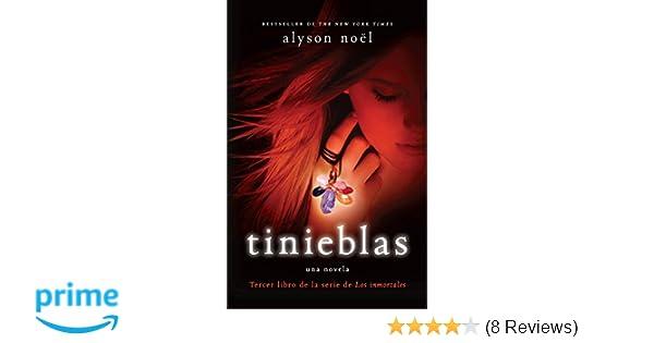 Amazon.com: Tinieblas: Tercer libro de la serie de Los inmortales (Spanish Edition) (9780307745132): Alyson Noel: Books