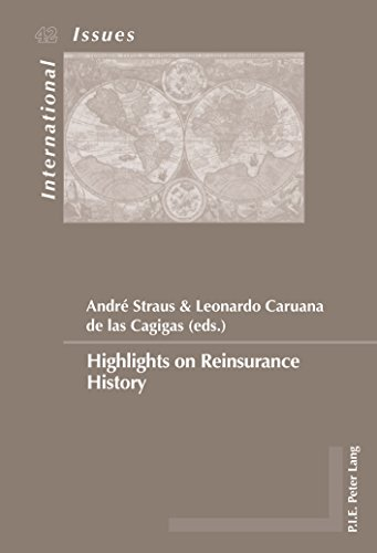 Highlights on Reinsurance History (Enjeux internationaux / International Issues)