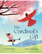 The Cardinal's Gift: A True Story of Finding Hope in Grief