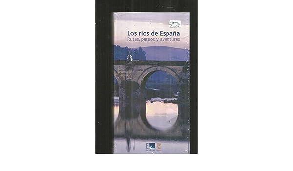 RIOS DE ESPAÃA - LOS. RUTAS, PASEOS Y AVENTURAS: Amazon.es: VARIOS, VARIOS, VARIOS: Libros
