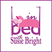 In Bed with Susie Bright, 12-Month Subscription | Susie Bright