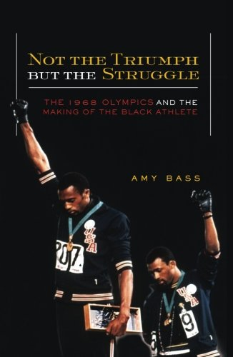Not the Triumph But the Struggle: 1968 Olympics and the Making of the Black - Bass Goods Sporting